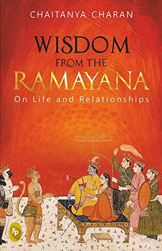 Wisdom From The Ramayana: On Life and Relationships