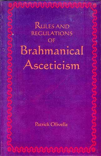 Sri Satguru Publications Rules And Regulations Of Brahmanical Asceticism: Yatidharmasamuccaya Of Yadava Prakasa (Sri Garib Dass Oriental Series) [Hardcover] Ed. and Trans. by Patrick Oliville