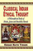 Classical Indian Ethical Thought: A Philosophical Study of Hindu, Jaina and Buddha Morals [Paperback] Kedar Nath Tiwari