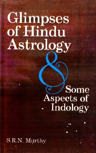 Glimpses of Hindu as Astrology and Some Aspects of Indology Murthy, S.R.N. and MURTHY, S. R. N.
