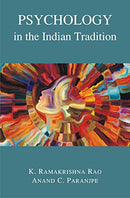 Psychology in the Indian Tradition [Hardcover] [Jan 01, 2017] K. Ramakrishna Rao and Anand C. Paranjpe K. Ramakrishna Rao, Anand C. Paranjpe