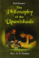 The Philosophy of the Upanishads [Paperback] Paul Deussen and Rev. A.S. Geden