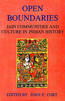 Open Boundaries ; Jain Communities and Culture in India History [Paperback] Ed. John E. Cort