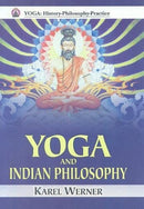 Yoga and Indian Philosophy Werner, Karel