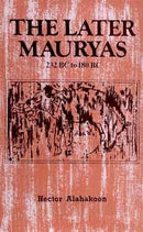 The Later Mauryas 232 BC to 180 BC [Hardcover]