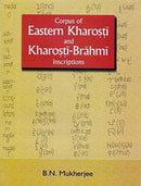 Corpus of Eastern Kharosti and Kharosti-Brahmi Inscriptions (Indian Council of Historical Research) [Hardcover] B.N. Mukherjee