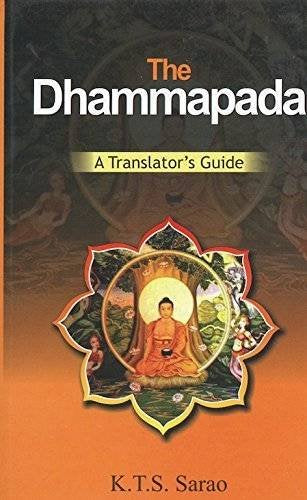 The Dhammapada: A Translators Guide [Hardcover] K.T.S. Sarao