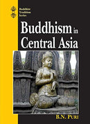 Buddhism in Central Asia (Buddhist Tradition Series) [Hardcover] B.N. Puri