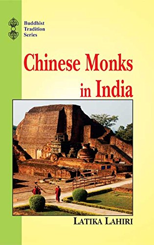 Chinese Monks in India: Biography of Eminent Monks Who Went to the Western World in Search of the Law During the Great T'Ang Dynasty (Buddhist Traditions, V. 3) (English and Chinese Edition) [Hardcover] I-Ching and Latika Lahiri