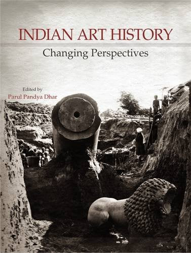 Indian Art History: Changing Perspectives [Hardcover] Parul Pandya Dhar