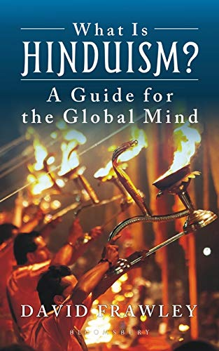 What Is Hinduism?: A Guide for the Global Mind