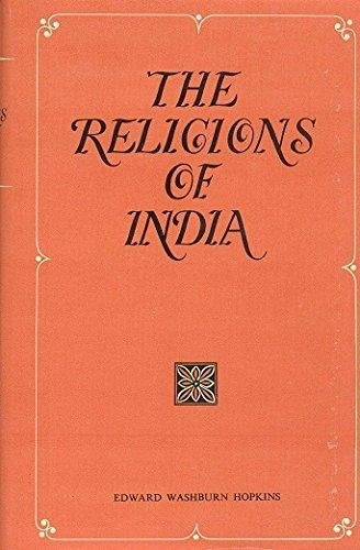 The Religions of India [Hardcover] E. Washburn Hopkins