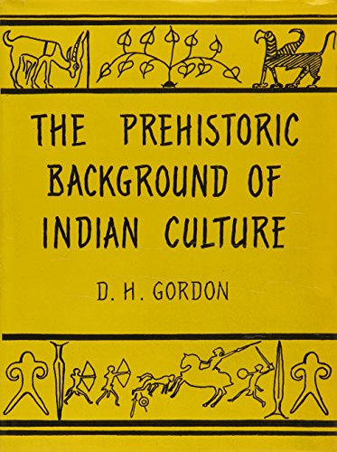The Prehistoric Background of Indian Culture [Hardcover] Gordon, D. H.