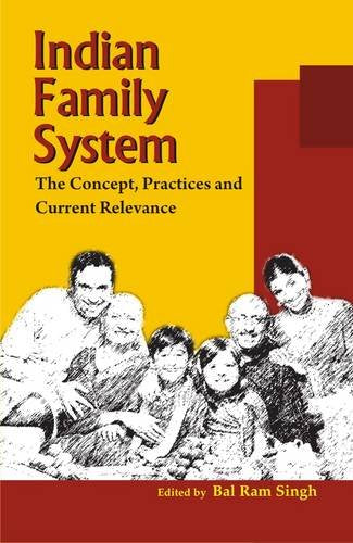 Indian Family System: The Concept, Practices and Current Relevance [Hardcover] Bal Ram Singh