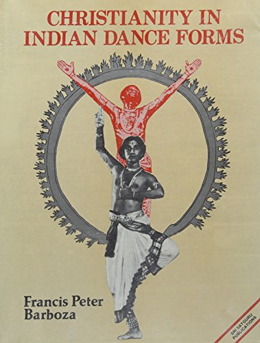 Christianity in Indian dance forms (Sri Garib Dass oriental series) Barboza, Francis Peter