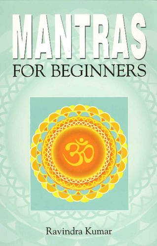 Mantras For Beginners [Paperback] Ravindra Kumar