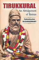 Thirukural An Abridgement of Sastras [Paperback] Padmabhushan Dr.R.Nagaswamy