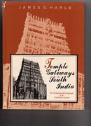 Temple Gateways in South India: The Architecture and Iconography of the Cidambaram Gopuras [Hardcover] J. C. Harle