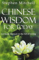 Chinese Wisdom for Today: A Classic Manual on the Art of Living