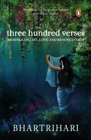 Three Hundred Verses: Musings on Life, Love and Renunciation