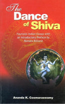 The Dance of Shiva: Fourteen Indian essays with preface and introduction