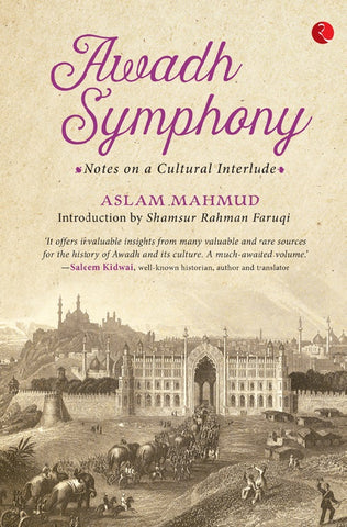AWADH SYMPHONY-NOTES ON A CULTURAL INTERLUDE