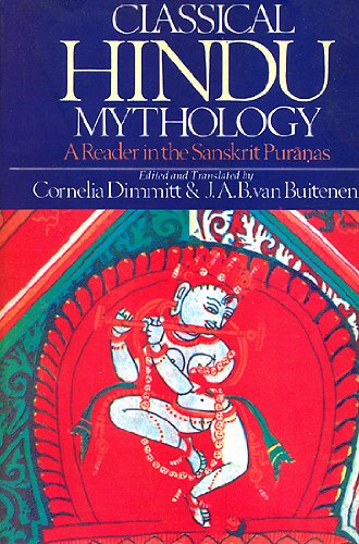 Classical Hindu Mythology - A Reader in the Sanskrit Puranas [Hardcover] Ed. and Trans. by Cornelia Dimmitt and J.A.B. Van Buitenen