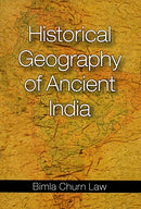 Historical Geography of Ancient India [Hardcover] Bimla Churn Law