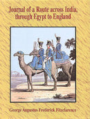 Journal of a Route Across India, Through Egypt to England: In the Latter End of the Year 1817, and the Beginning of 1818 [Hardcover] Fitzclarence, George Augustus Frederick