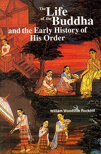 Life of the Buddha and the Early History of His Order [Paperback] William Woodville Rockhill