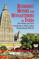 Buddhist Monks and Monasteries of India: Their History and Their Contribution to Indian Culture [Hardcover] Sukumar Dutt