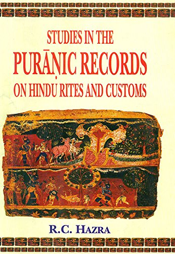 Studies in the Puranic Records on Hindu Rites and Customs [Hardcover] R. C. Hazra