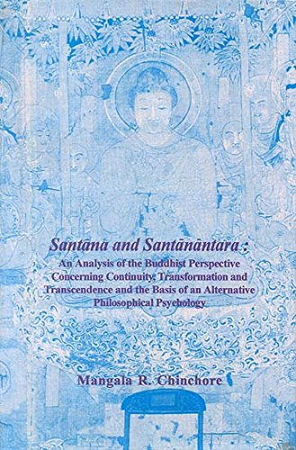 Santana and Santanantara: An Analysis of the Buddhist Perspective Concerning Continuity, Transformation and Transcendence and the Basis of an ... psycholo (Bibliotheca Indo-Buddhica Series) [Hardcover] Chinchore, Mangala R. and Dharmakirti