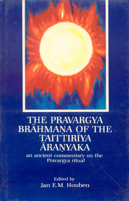 The Pravargya Brahmana of the Taittiriya Aranyaka
