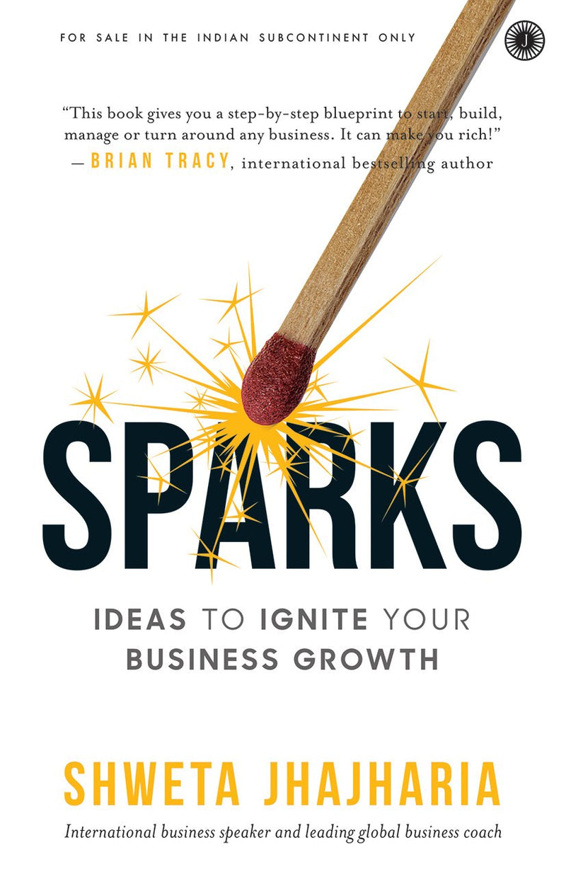 Sparks: Ideas to Ignite Your Business Growth