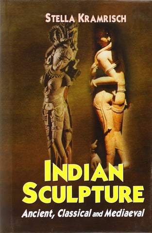 Indian Sculpture : Ancient, Classical and Mediaeval