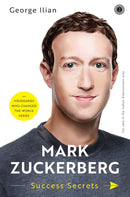 Mark Zuckerberg: Success Secrets