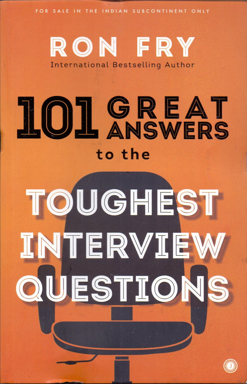 101 Answers to the Toughest Interview Questions