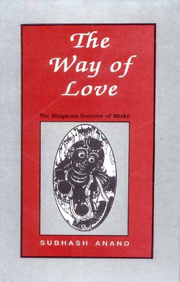 The Way of Love: The Bhagavata Doctrine of Bhakti