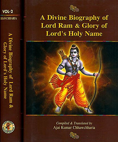 A Divine Biography Of Lord Ram & Glory Of Lord's Holy Name (Vol. 1)