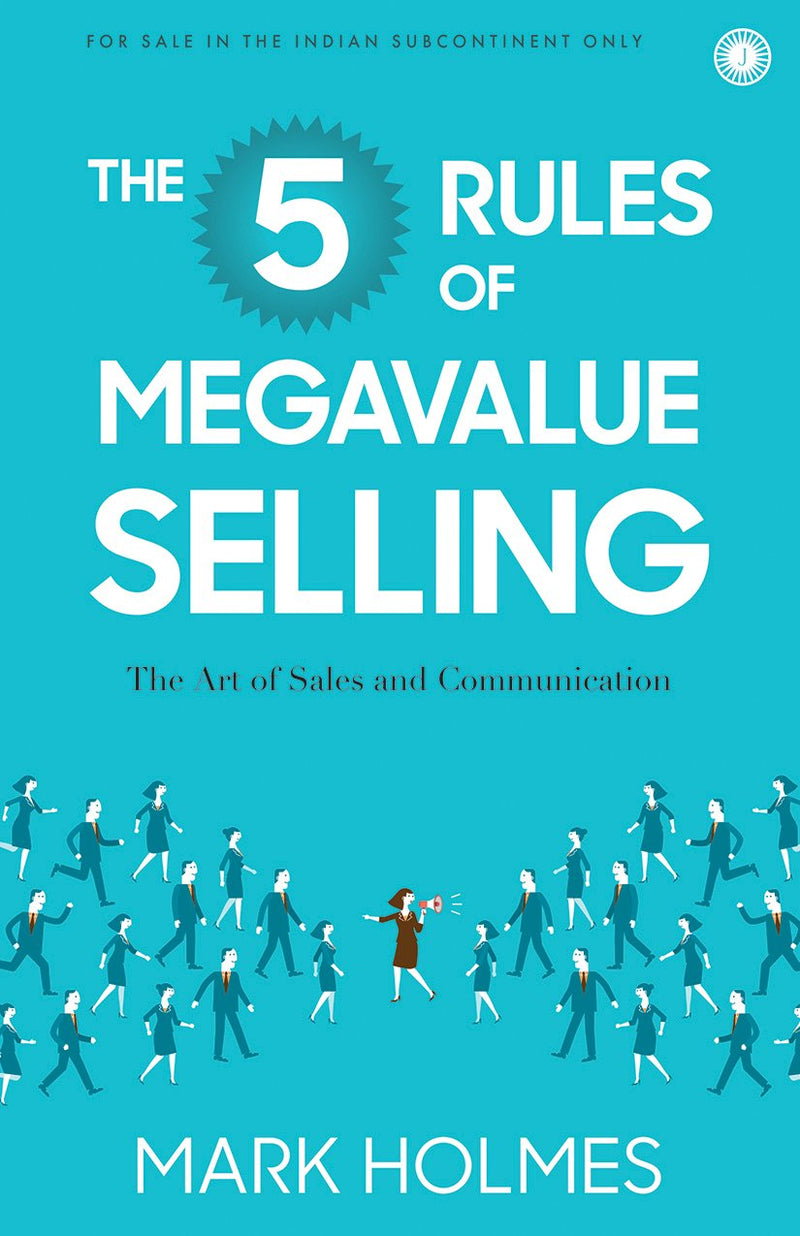 The 5 Rules of Megavalue Selling