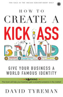 How to Create a Kick-Ass Brand