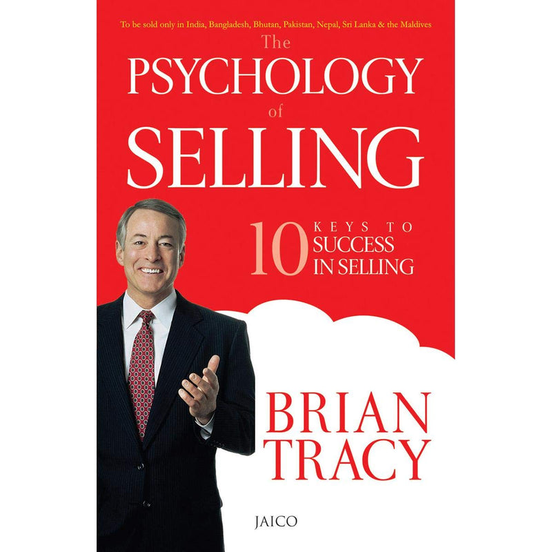 The Psychology of Selling: 10 Keys To Success In Selling