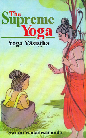 The Supreme Yoga : Yoga Vasistha