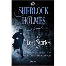 Sherlock Holmes: The Lost Stories