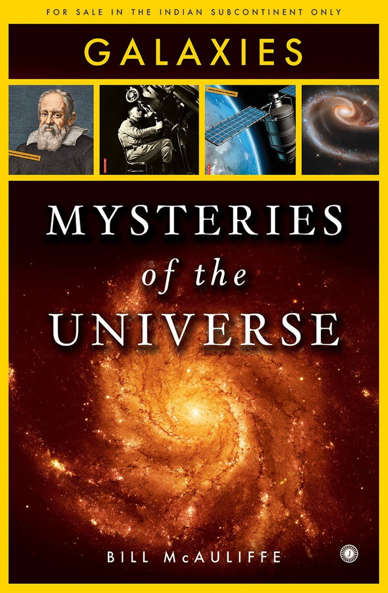 Mysteries of the Universe: Galaxies