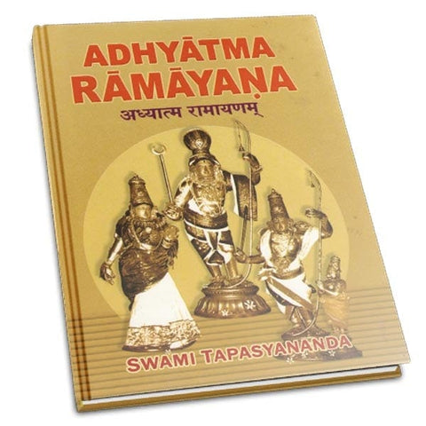 Adhyatma Ramayana: The Spiritual Version of the Rama Saga