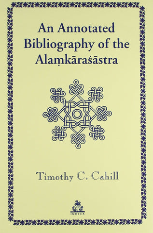 An Annotated Bibliography of the Alamkarasastra