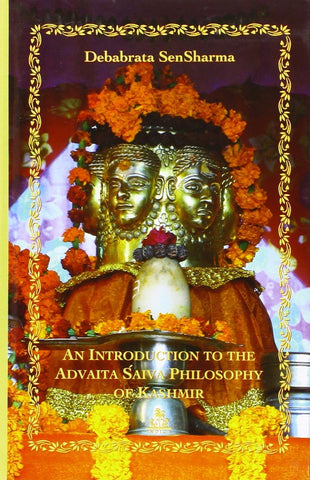 An Introduction To The Advaita Shaiva Philosopy of Kashmir