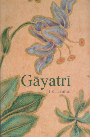 Gayatri The Daily Religious Practice of the Hindus (Paperback) by I.K. Taimni